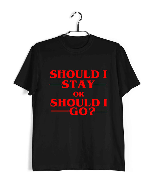 TV SERIES Stranger Things Should i stay or Should I go? Custom Printed Graphic Design T-Shirt for Women - Aaramkhor