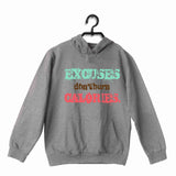 Light Grey  Sports Fitness Excuses don't burn calories UNISEX HOODIE Sweatshirts