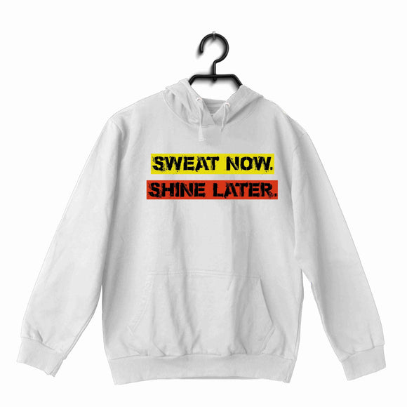 White Fitness Fitness Fitness SWEAT NOW SHINE LATER UNISEX HOODIE Sweatshirts
