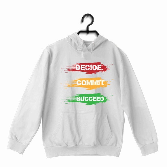 White Fitness Fitness Fitness DECIDE COMMIT SUCCEED UNISEX HOODIE Sweatshirts
