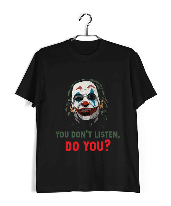 Joker COMICS Joker YOU DONT LISTEN DO YOU? Custom Printed Graphic Design T-Shirt for Men - Aaramkhor