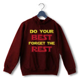 Maroon  Sports Fitness Do your best and Forget the Rest UNISEX HOODIE Sweatshirts