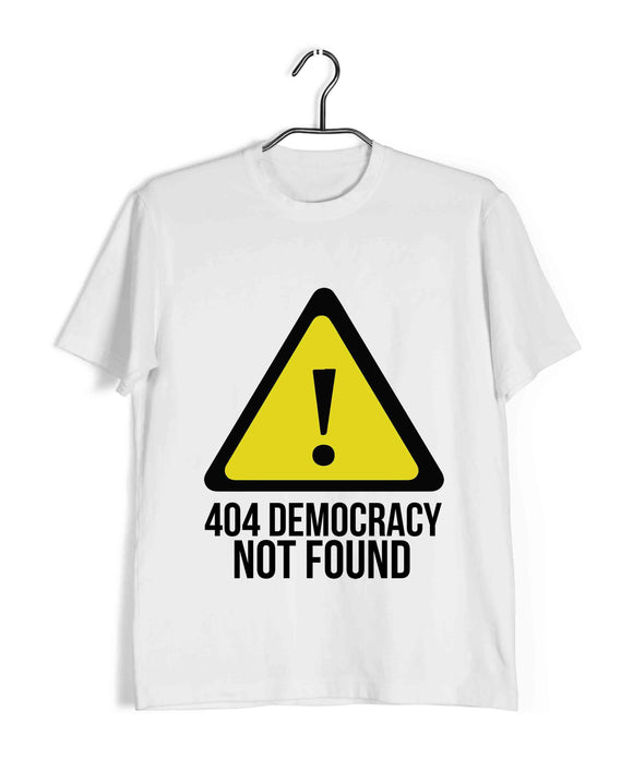 White  Politics Freedom 404: DEMOCRACY NOT FOUND Custom Printed Graphic Design T-Shirt for Men