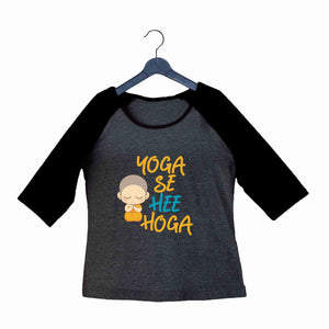 Yoga The Classics Fitness Gym Yoga se hi Hoga Custom Printed Graphic Design Raglan T-Shirt for Women - Aaramkhor