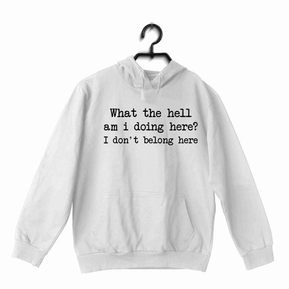 White  Music Radiohead CREEP What the hell am ? doing here UNISEX HOODIE Sweatshirts
