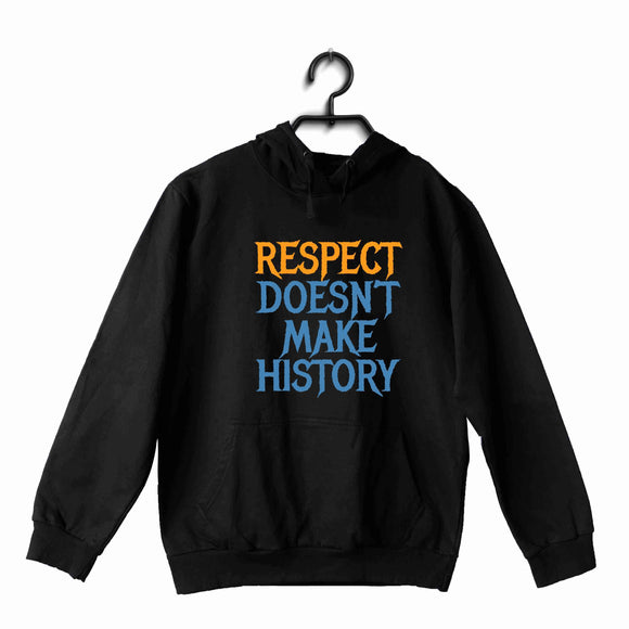 Black  TV Series Video Games The Witcher RESPECT DOESN'T MAKE HISTORY UNISEX HOODIE Sweatshirts