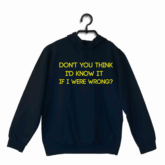 Navy Blue  TV Series The Big Bang Theory TBBT DON'T YOU THINK I'D KNOW IT IF I WERE WRONG? UNISEX HOODIE Sweatshirts