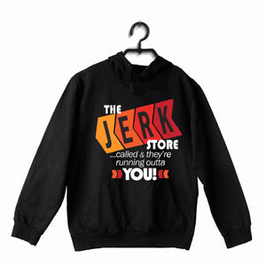 Black  TV Series Seinfeld THE JERK STORE CALLED. THEY'RE RUNNING OUT OF YOU UNISEX HOODIE Sweatshirts