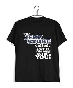 Black  TV Series Seinfeld THE JERK STORE CALLED. THEY'RE RUNNING OUT OF YOU Custom Printed Graphic Design T-Shirt for Men