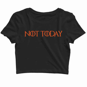 TV Series Games of Thrones (GOT) NOT TODAY Custom Printed Graphic Design Crop Top T-Shirt for Women - Aaramkhor