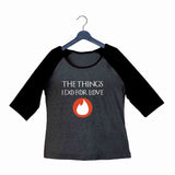 TV Series Games of Thrones (GOT) Things I do for love Custom Printed Graphic Design Raglan T-Shirt for Women - Aaramkhor