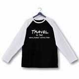 Travel Wanderlust Travel is the Healthiest Addiction Custom Printed Graphic Design Raglan T-Shirt for Women - Aaramkhor