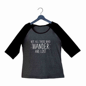 Travel Wanderlust Not all Those Wander are Lost Custom Printed Graphic Design Raglan T-Shirt for Women - Aaramkhor