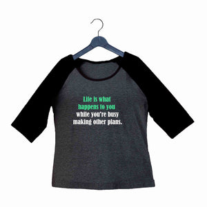 Music John Lennon - Life is what happens to you while you're busy making other plans Custom Printed Graphic Design Raglan T-Shirt for Women - Aaramkhor