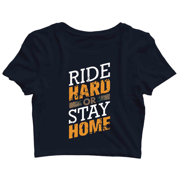 Biker Travel Wanderlust Ride Hard or Stay Home Custom Printed Graphic Design Crop Top T-Shirt for Women - Aaramkhor