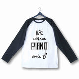 Music Classical Life Without Piano would Be Flat Custom Printed Graphic Design Raglan T-Shirt for Women - Aaramkhor