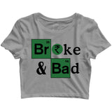 TV Series Breaking Bad Broke & Bad Custom Printed Graphic Design Crop Top T-Shirt for Women - Aaramkhor