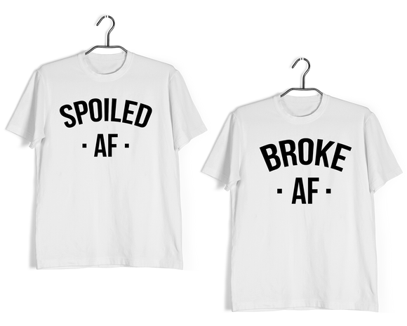 Matching Anniversary Gifts Relationships Matching Couples SPOILED AF BROKE AF T-Shirts for Boyfriend Girlfriend Fiance Husband Wife Mother Father Family - Aaramkhor