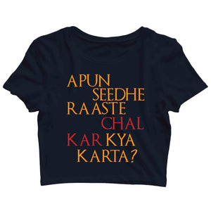 TV Series Sacred Games Apun Seedha Rasta Chalke Kya Karta Custom Printed Graphic Design Crop Top T-Shirt for Women - Aaramkhor