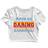 TV Series Sacred Games Apun ko Daring Karna Hai Custom Printed Graphic Design Crop Top T-Shirt for Women - Aaramkhor