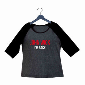 John Wick MOVIES Hollywood John Wick I'm Back Custom Printed Graphic Design Raglan T-Shirt for Women - Aaramkhor