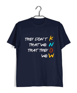 TV Series Friends They Don't Know Custom Printed Graphic Design T-Shirt for Men - Aaramkhor