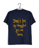 Books Harry Potter Don't let the Muggles Get You Down Custom Printed Graphic Design T-Shirt for Men - Aaramkhor