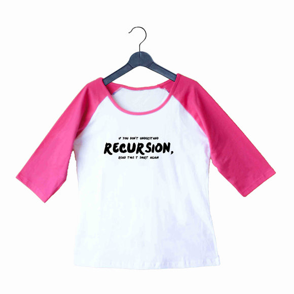 Coding Nerd Engineering RECURSION Custom Printed Graphic Design Raglan T-Shirt for Women - Aaramkhor