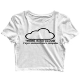 Coding Nerd Engineering CLOUD IS JUST ANOTHER COMPUTER Custom Printed Graphic Design Crop Top T-Shirt for Women - Aaramkhor