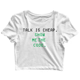 Coding Nerd Engineering TALK IS CHEAP. SHOW ME THE CODE Custom Printed Graphic Design Crop Top T-Shirt for Women - Aaramkhor