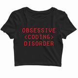 Coding Nerd Engineering OBSESSIVE CODING DISORDER Custom Printed Graphic Design Crop Top T-Shirt for Women - Aaramkhor