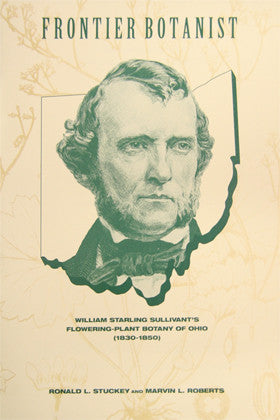 Frontier Botanist William Starling Sullivant's Flowering-Plant Botany of Ohio (1830-1850)