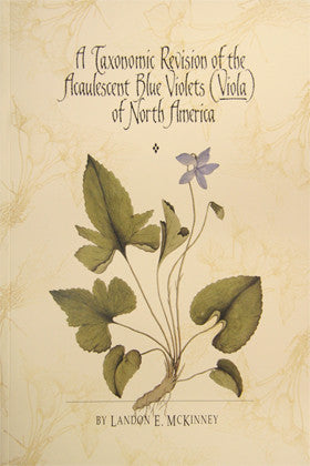 A Taxonomic Revision of the Acaulescent Blue Violets (Viola) of North America