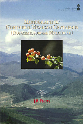 Monograph of Northern Mexican Crataegus (Rosaceae, subfam. Maloideae)