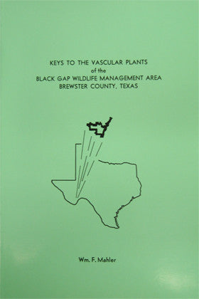 Keys to the Vascular Plants of the Black Gap Wildlife Management Area, Brewster County, Texas