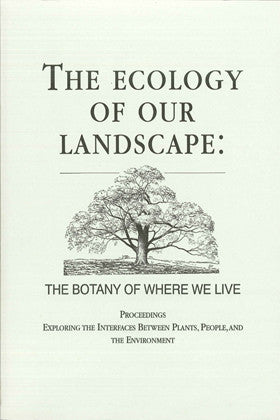 The Ecology of our Landscape: The Botany of Where we Live