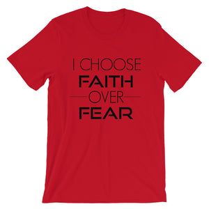 I Choose Faith Over Fear Unisex T-shirt