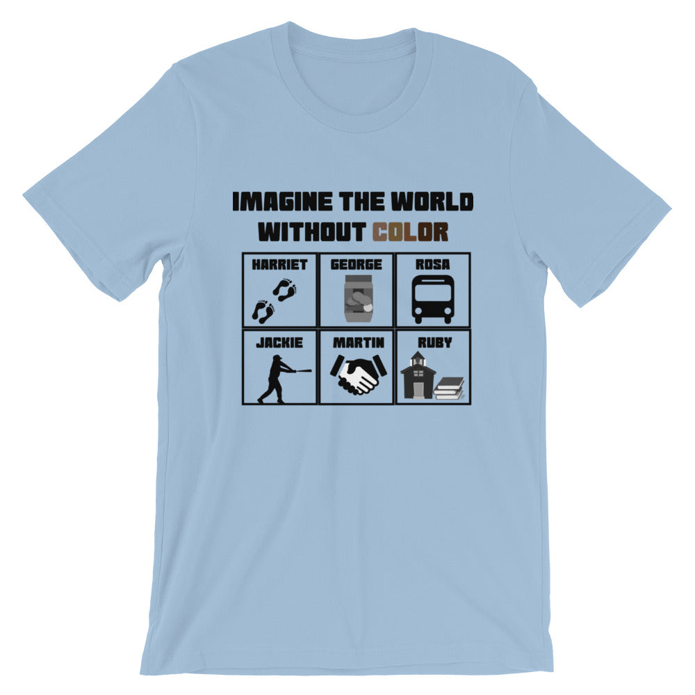 Imagine the World Without Color Unisex T-Shirt