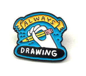 Always Drawing enamel PIN