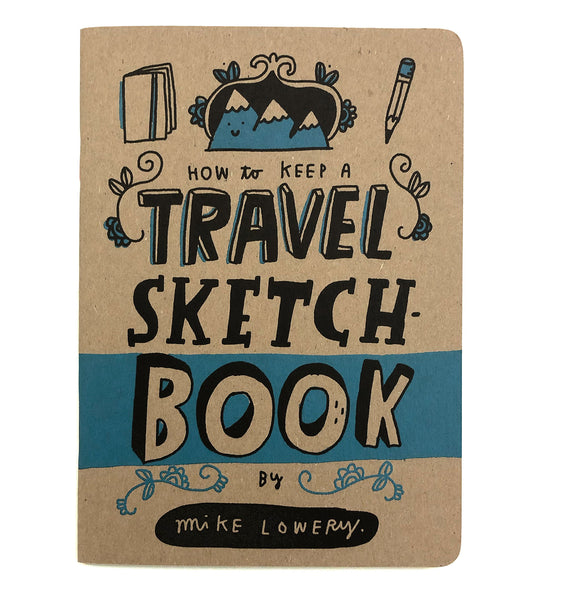 HOW TO KEEP A TRAVEL SKETCHBOOK
