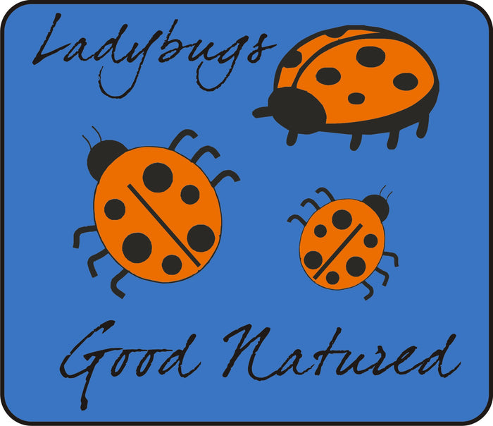 Good Natured Lady Bugs