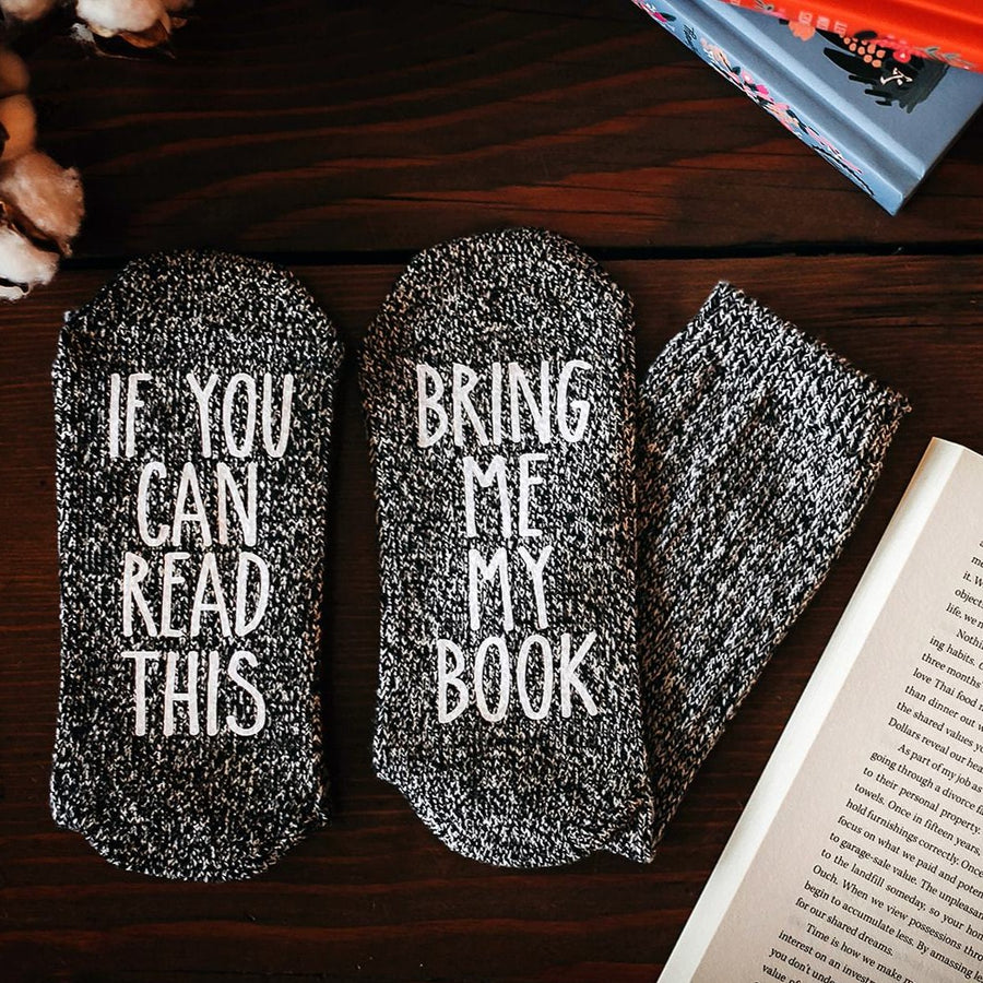 """If You Can Read This...Bring Me My Book"" Women's Novelty Socks"
