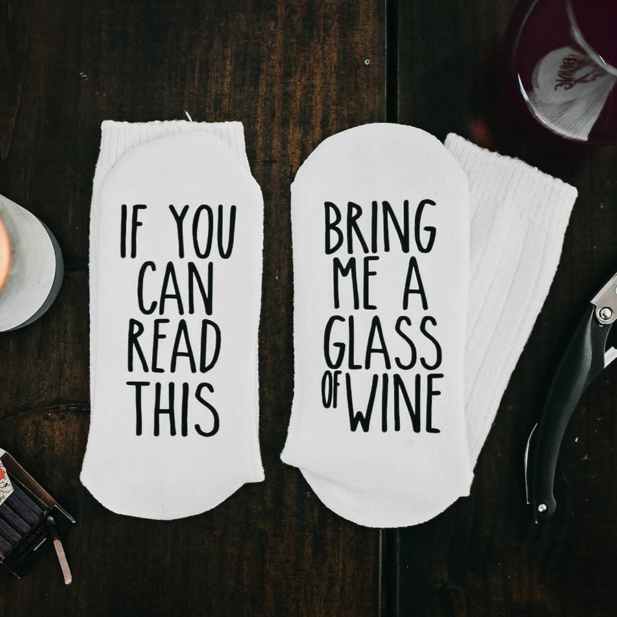 """If You Can Read This...Bring Me a Glass of Wine"" Women's Novelty Socks"