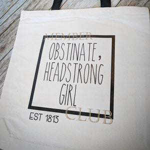 Obstinate, Headstrong Girl Book Bag. Mother's Day Gift Jane Austen. Bookworm. Pride and Prejudice Inspired Gift. Janeite Gift. Bibliophile.