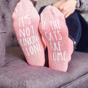 Cat Socks. It's Not Drinking Alone, If The Cats Are Home Women's Novelty Socks