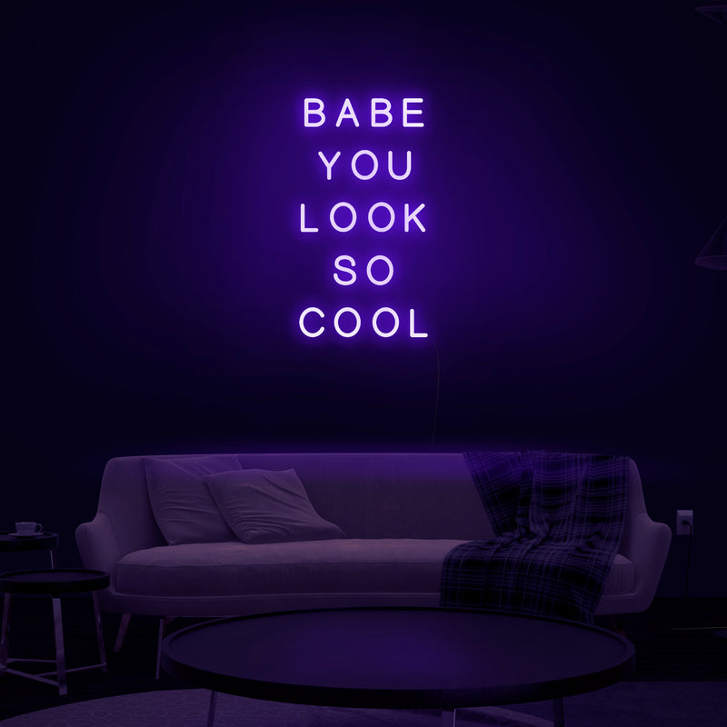 'Babe You Look So Cool' Neon Sign - Nuwave Neon