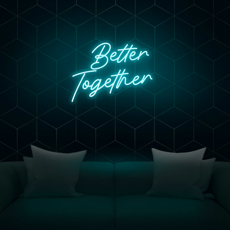 'Better Together' Neon Sign - Nuwave Neon