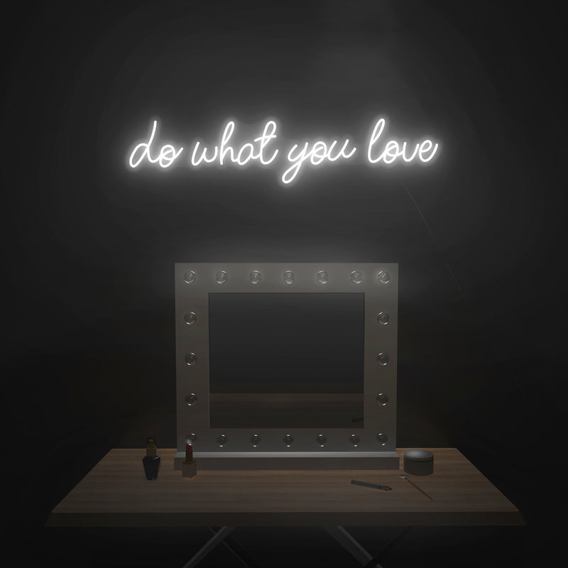 'Do What You Love' Neon Sign - Nuwave Neon