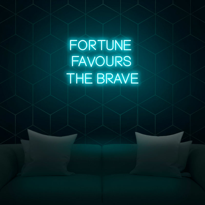 'Fortune Favors The Brave' Neon Sign - Nuwave Neon