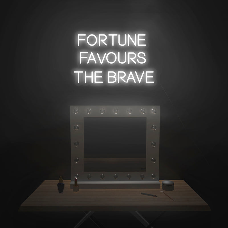 'Fortune Favors The Brave' Neon Sign